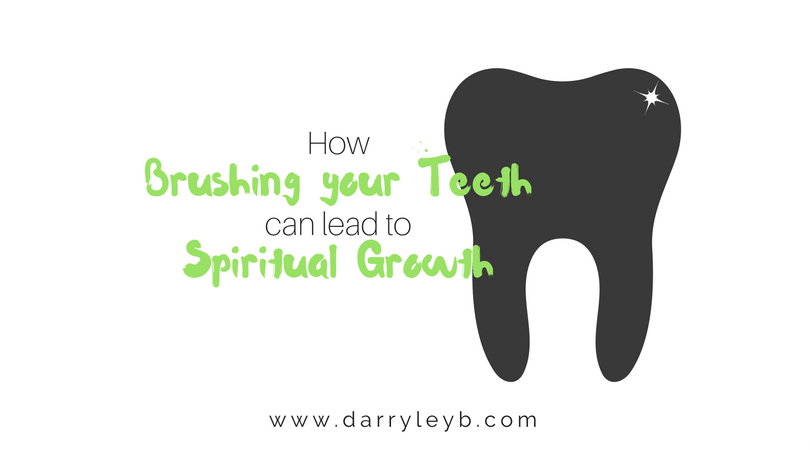 How-Brushing-your-Teeth-can-lead-to-Spiritual-Growth