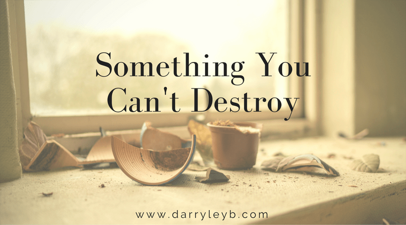 Something-You-Cant-Destroy