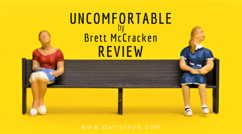 Uncomfortable by Brett McCracken Review