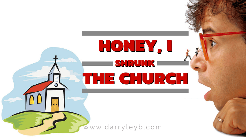 Honey, I Shrunk the Church